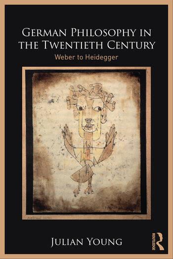 German Philosophy in the Twentieth Century Weber to Heidegger book cover