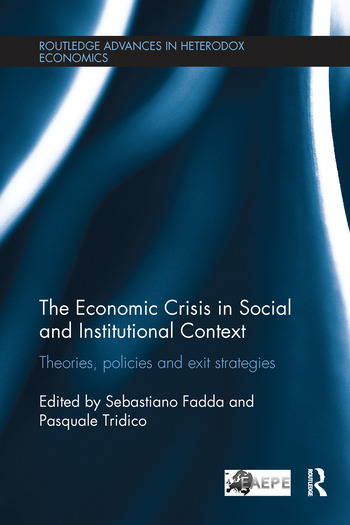 The Economic Crisis in Social and Institutional Context Theories, Policies and Exit Strategies book cover
