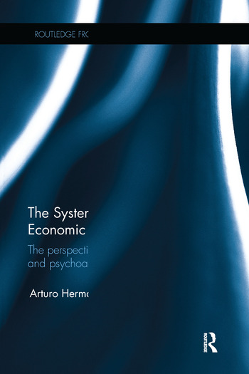 The Systemic Nature of the Economic Crisis The perspectives of heterodox economics and psychoanalysis book cover