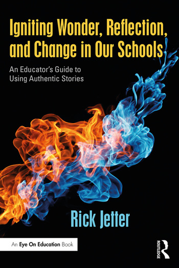 Igniting Wonder, Reflection, and Change in Our Schools An Educator's Guide to Using Authentic Stories book cover