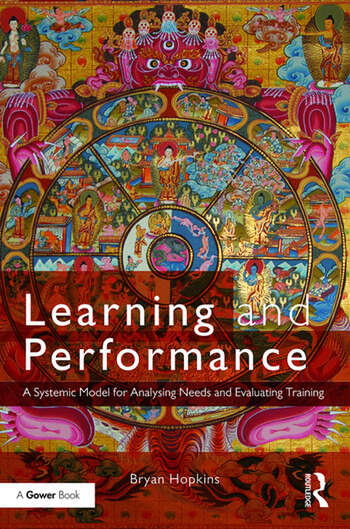 Learning and Performance A Systemic Model for Analysing Needs and Evaluating Training book cover