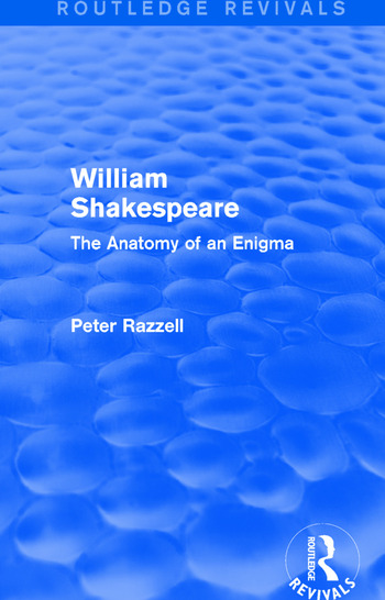 Routledge Revivals: William Shakespeare: The Anatomy of an Enigma (1990) The Anatomy of an Enigma book cover