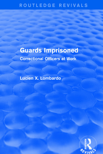 Routledge Revivals: Guards Imprisoned (1989) Correctional Officers at Work book cover