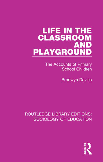 Life in the Classroom and Playground The Accounts of Primary School Children book cover