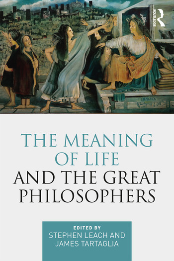 The Meaning of Life and the Great Philosophers book cover