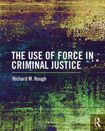 The Use of Force in Criminal Justice book cover