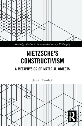 Nietzsche's Constructivism A Metaphysics of Material Objects book cover