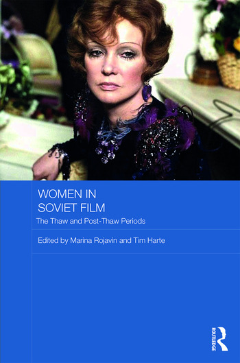 Women in Soviet Film The Thaw and Post-Thaw Periods book cover