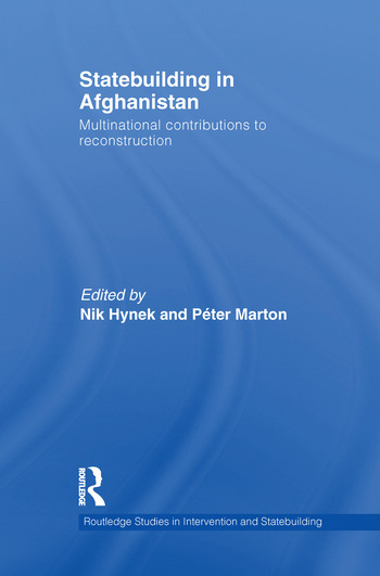 Statebuilding in Afghanistan Multinational Contributions to Reconstruction book cover