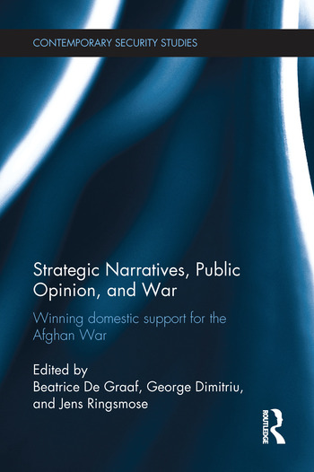 Strategic Narratives, Public Opinion and War Winning domestic support for the Afghan War book cover