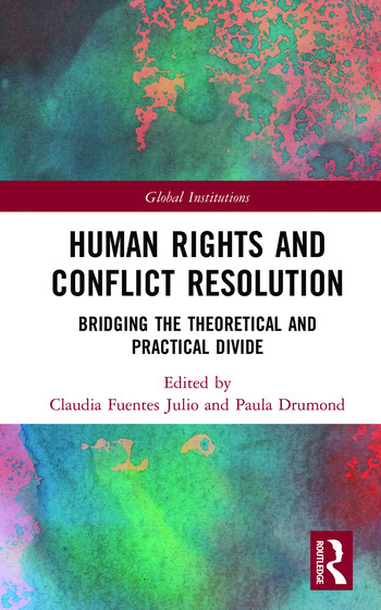 Human Rights and Conflict Resolution Bridging the Theoretical and Practical Divide book cover