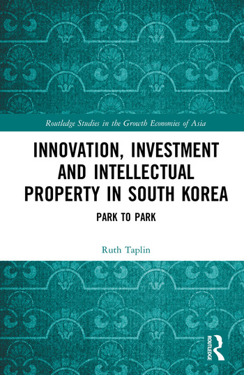 Innovation, Investment and Intellectual Property in South Korea Park to Park book cover