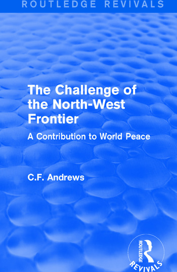 Routledge Revivals: The Challenge of the North-West Frontier (1937) A Contribution to World Peace book cover
