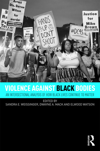 Violence Against Black Bodies An Intersectional Analysis of How Black Lives Continue to Matter book cover