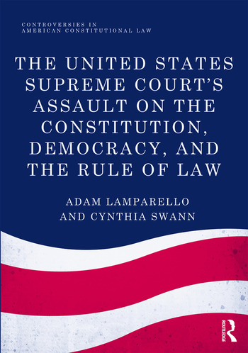 The United States Supreme Court's Assault on the Constitution, Democracy, and the Rule of Law book cover