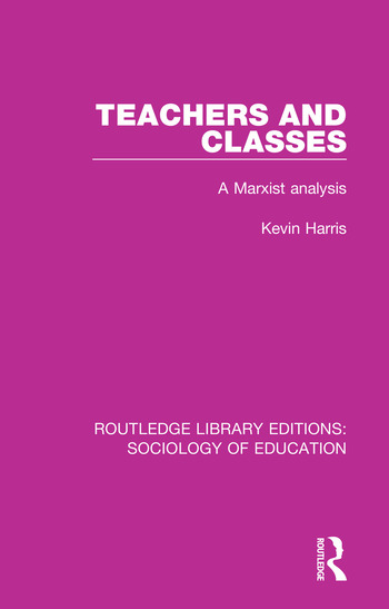 Teachers and Classes A Marxist analysis book cover