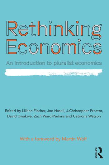 Rethinking Economics An Introduction to Pluralist Economics book cover