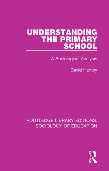 Understanding the Primary School A Sociological Analysis book cover