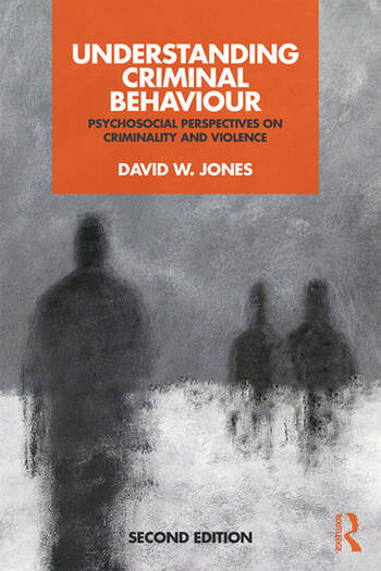 Understanding Criminal Behaviour Psychosocial Approaches to Criminality book cover