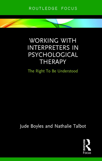 Working with Interpreters in Psychological Therapy The Right To Be Understood book cover