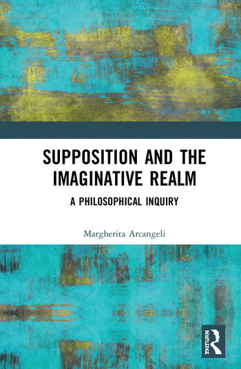 Supposition and the Imaginative Realm A Philosophical Inquiry book cover