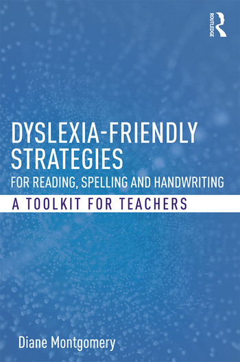 Dyslexia-friendly Strategies for Reading, Spelling and Handwriting A Toolkit for Teachers book cover