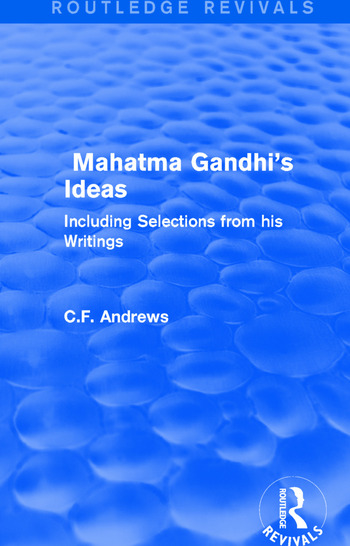 Routledge Revivals: Mahatma Gandhi's Ideas (1929) Including Selections from his Writings book cover