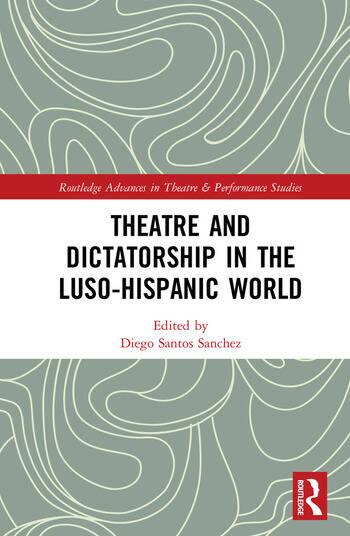 Theatre and Dictatorship in the Luso-Hispanic World book cover