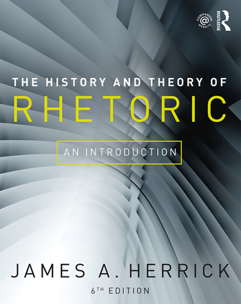 The History and Theory of Rhetoric An Introduction book cover