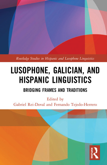 Lusophone, Galician, and Hispanic Linguistics Bridging Frames and Traditions book cover