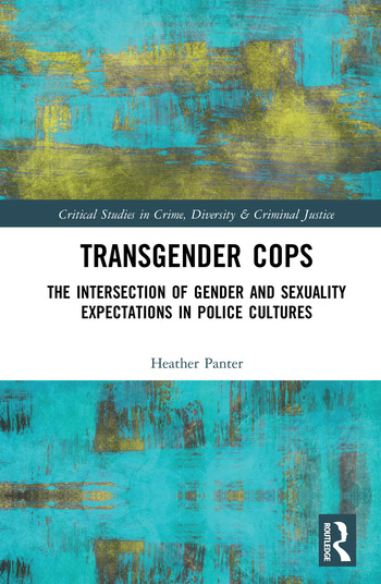Transgender Cops The Intersection of Gender and Sexuality Expectations in Police Cultures book cover