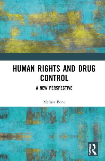 Human Rights and Drug Control A New Perspective book cover