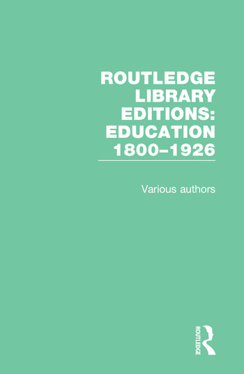 Routledge Library Editions: Education 1800–1926 book cover