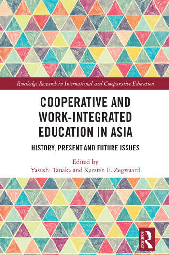 Cooperative and Work-Integrated Education in Asia History, Present and Future Issues book cover