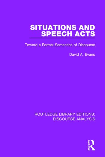 Situations and Speech Acts Toward a Formal Semantics of Discourse book cover