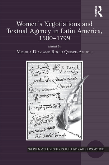 Women's Negotiations and Textual Agency in Latin America, 1500-1799 book cover