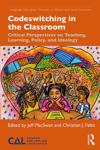 Codeswitching in the Classroom Critical Perspectives on Teaching, Learning, Policy, and Ideology book cover
