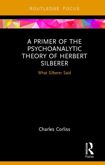 A Primer of the Psychoanalytic Theory of Herbert Silberer What Silberer Said book cover