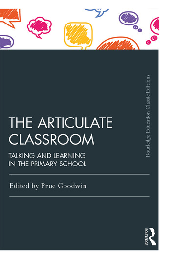 The Articulate Classroom Talking and Learning in the Primary School book cover