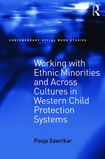 Working with Ethnic Minorities and Across Cultures in Western Child Protection Systems book cover