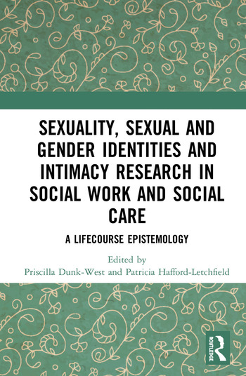 Sexuality, Sexual and Gender Identities and Intimacy Research in Social Work and Social Care A Lifecourse Epistemology book cover
