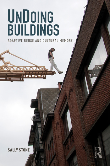 UnDoing Buildings Adaptive Reuse and Cultural Memory book cover