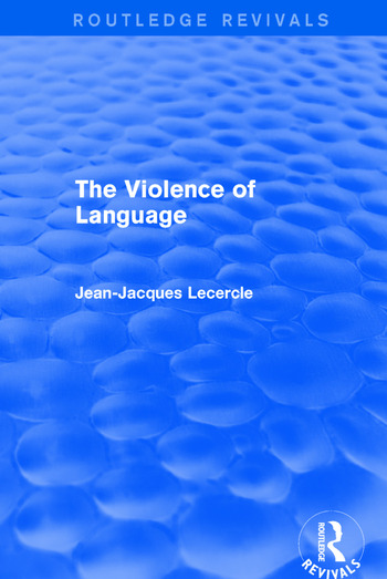 Routledge Revivals: The Violence of Language (1990) book cover