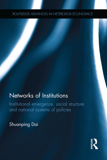 Networks of Institutions Institutional Emergence, Social Structure and National Systems of Policies book cover