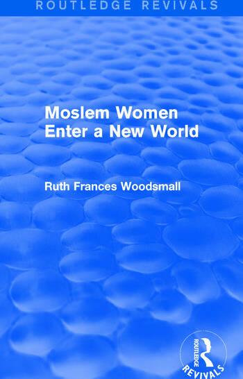 Routledge Revivals: Moslem Women Enter a New World (1936) book cover