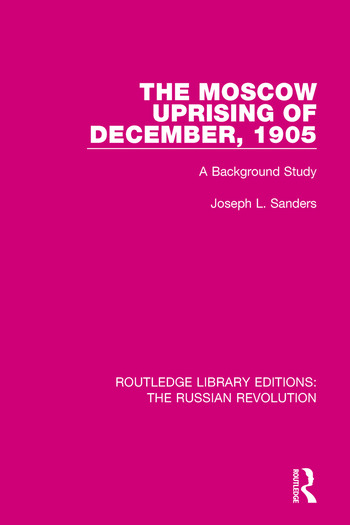 The Moscow Uprising of December, 1905 A Background Study book cover