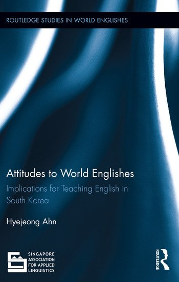 Attitudes to World Englishes Implications for teaching English in South Korea book cover