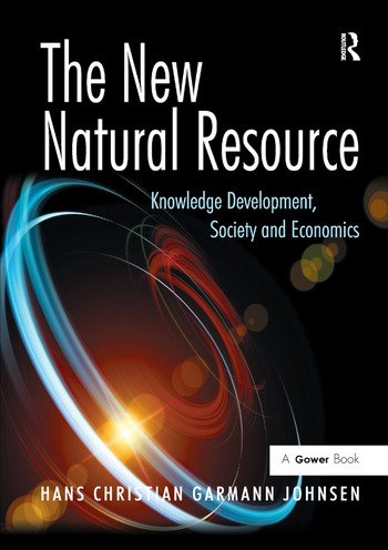 The New Natural Resource Knowledge Development, Society and Economics book cover