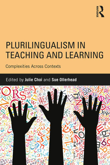 Plurilingualism in Teaching and Learning Complexities Across Contexts book cover