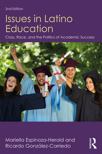 Issues in Latino Education Race, School Culture, and the Politics of Academic Success book cover